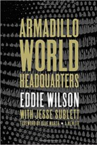 Cover art for Armadillo World Headquarters by Eddie Wilson with Jesse Sublett